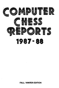 Computer Chess Reports Front Page 1987-88 25 x 25